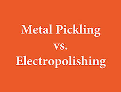 pickling-vs-electropolishing